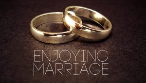 Enjoying Marriage