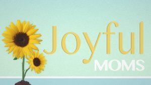Joyful Moms