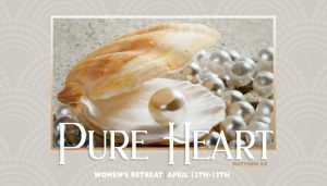 Pure Heart Women's Retreat