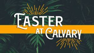 Easter Services at Calvary Houston